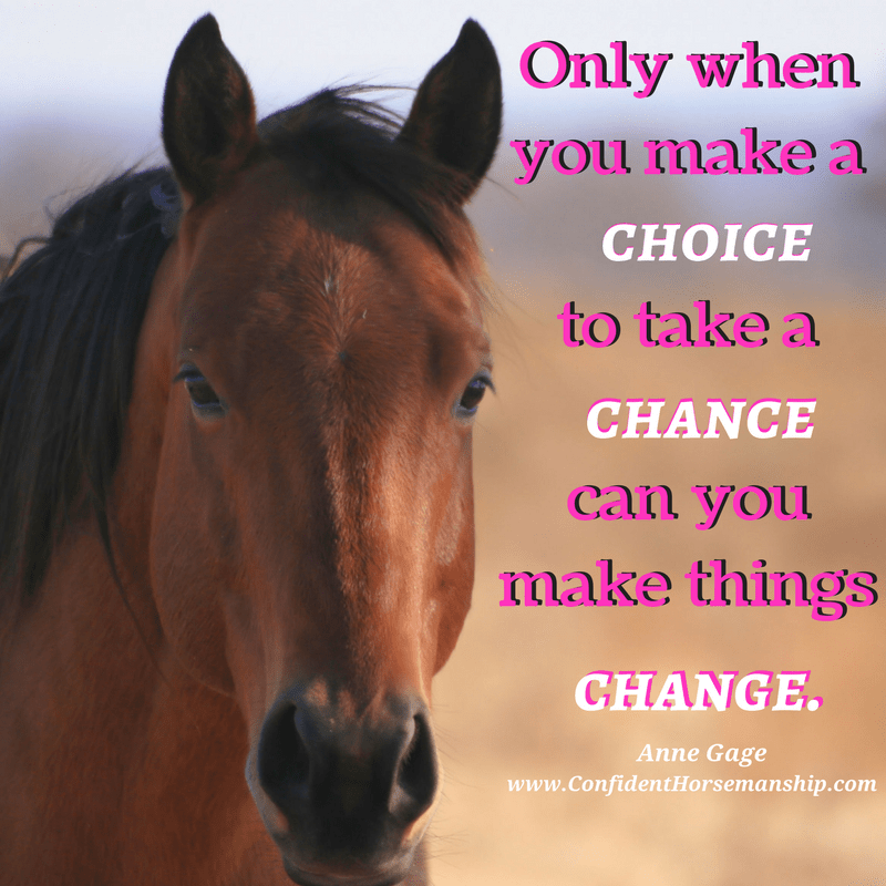 Only when you make the choice to take a chance do you make things change.
